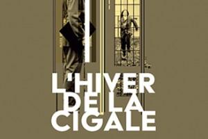 L'HIVER DE LA CIGALE