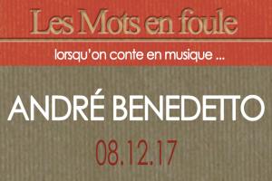 08-12-17-Andre-Benedetto-une-def-