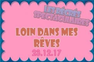 23-12-2017-Loin-dans-mes-reves-une-def-v2