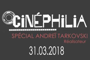 31.03.2018-Cinephilia-Tarkovski-une-passe