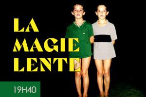 13-la magie lente-une
